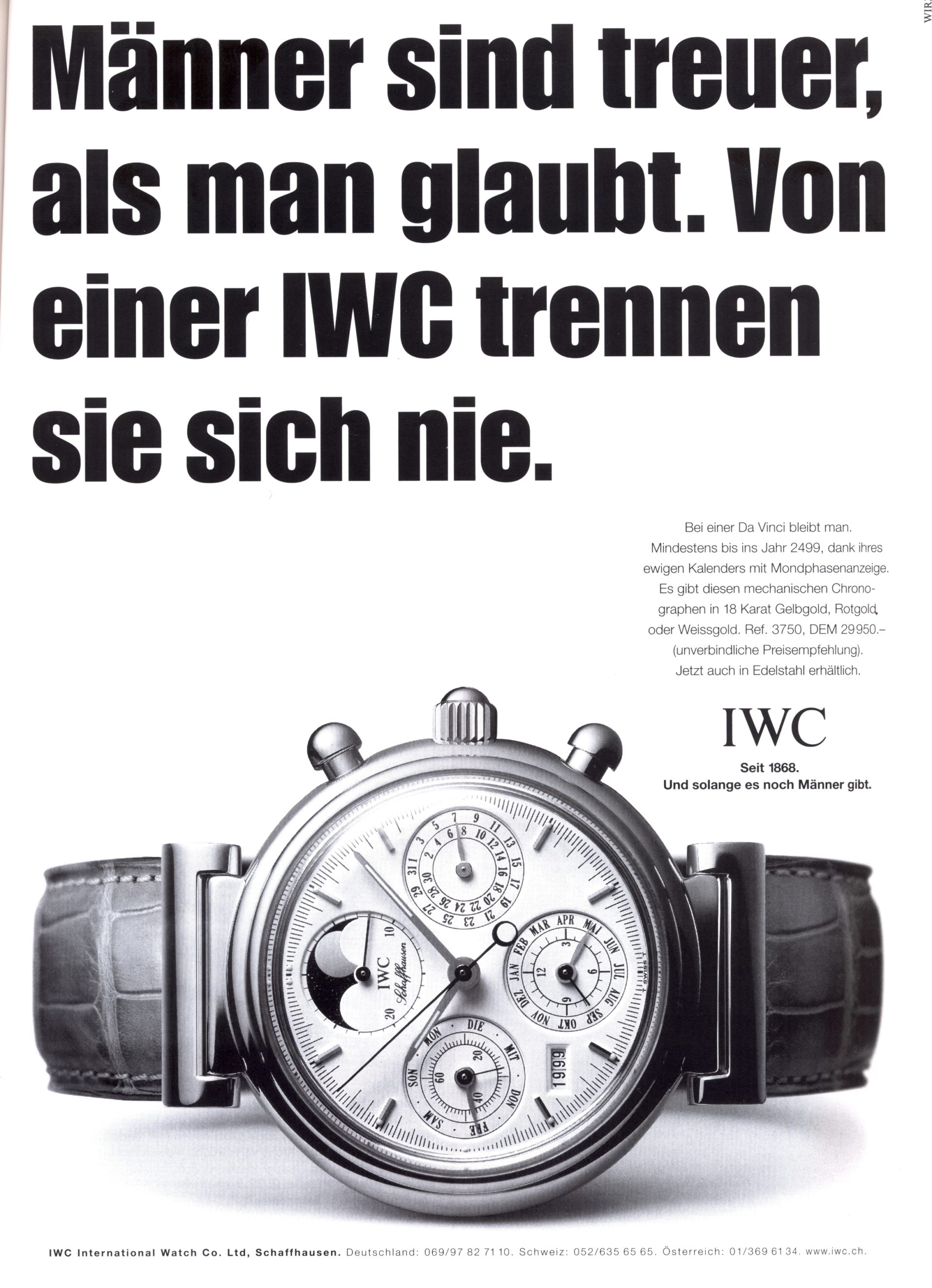 Ende der 90er Jahre positionierte sich IWC in Printanzeigen sehr männlich und nicht gerade political correct.