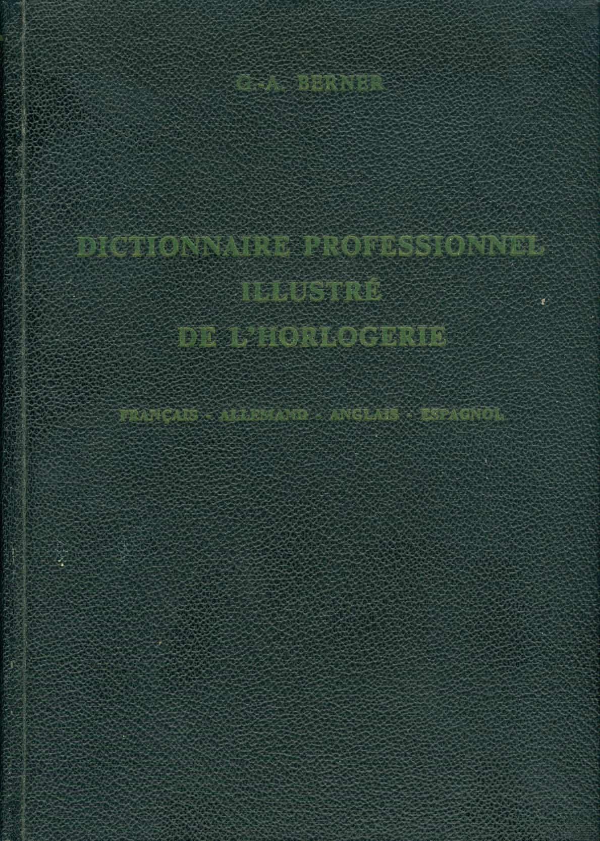 Das Standardwerk der Uhrmacherei von Georges-Albert Berner