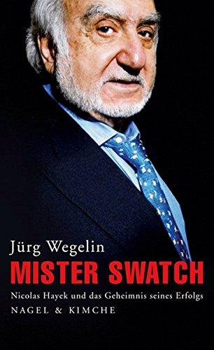 Mister Swatch Nicolas Hayek